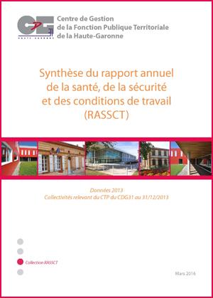 Couverture de la publication Synthèse du Rapport Annuel de la Sécurité, de la Santé et des Conditions de Travail (RASSCT) - Données 2013 (collectivités relevant du CTP du CDG 31)